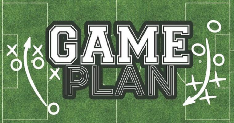 Game Plan …