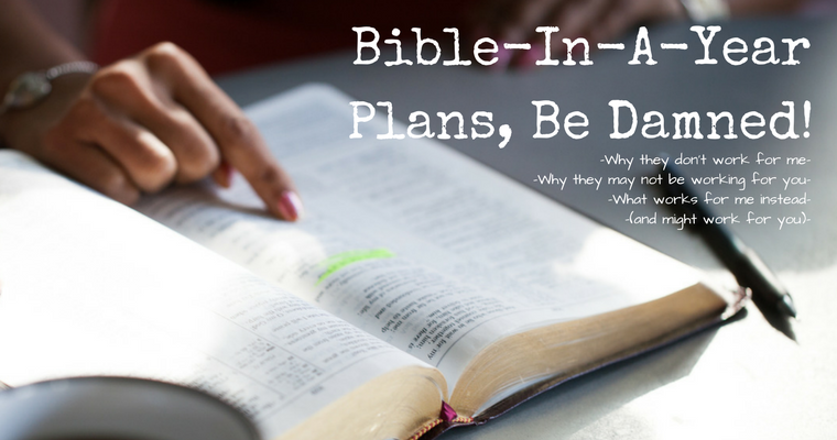 Bible-In-A-Year Plans, Be Damned!