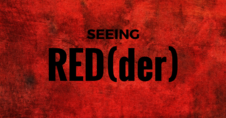 Seeing Red(der)
